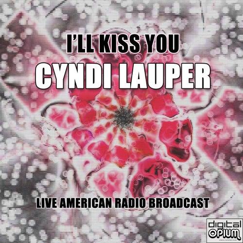 I'll Kiss You (Live) von Cyndi Lauper
