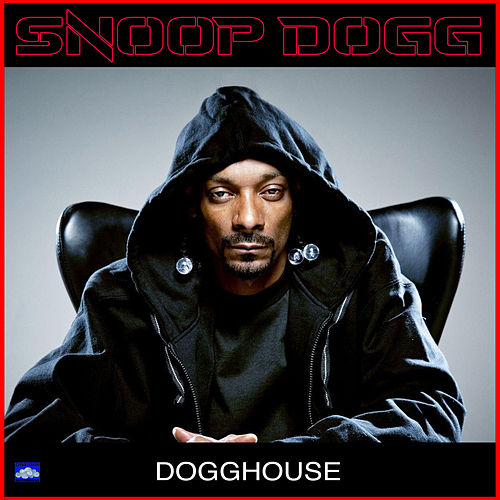 Dogghouse by Snoop Dogg