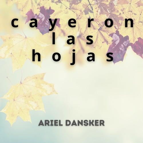 cayeron las hojas by Ariel Dansker