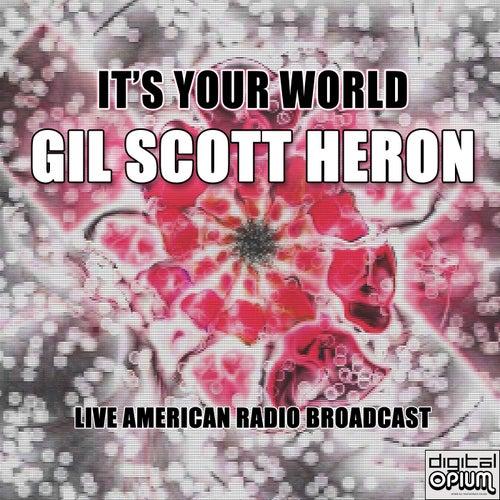 It's Your World (Live) de Gil Scott-Heron