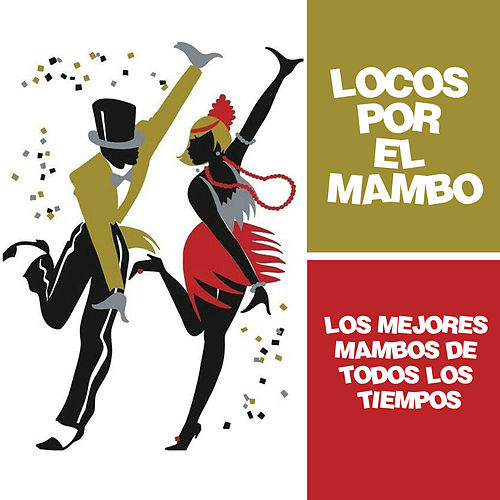 Locos por el Mambo de Perez Prado