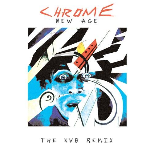 New Age (The KVB Remix) von Chrome