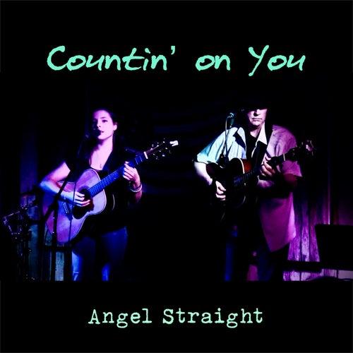 Countin' on You von Angel Straight