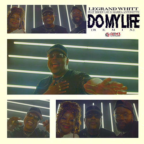 Do My Life (Remix) by LeGrand Whitt