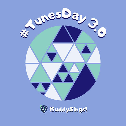 #TunesDay 3.0 by BuddySings!