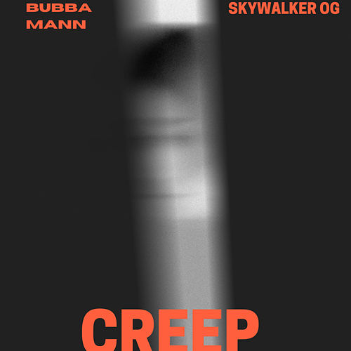 Creep by Bubba Mann