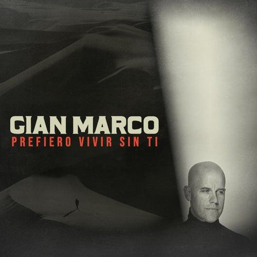 Prefiero Vivir Sin Ti by Gian Marco