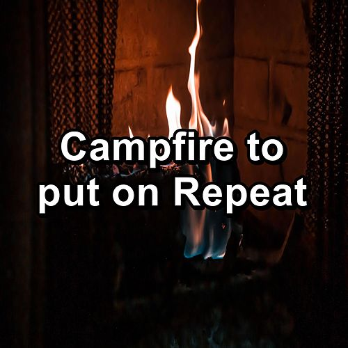 Campfire to put on Repeat by Christmas Songs