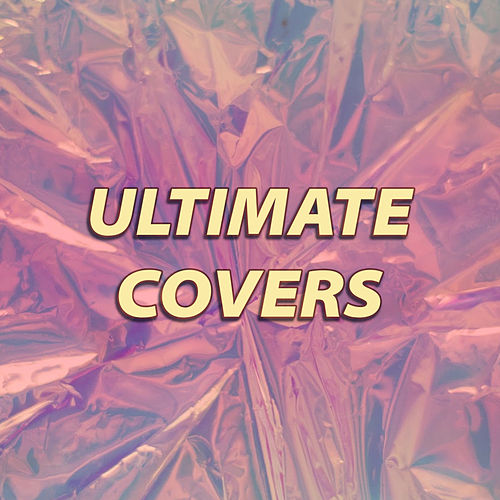 Ultimate Covers by Various Artists