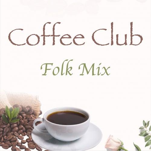 Coffee Club Folk Mix von Various Artists