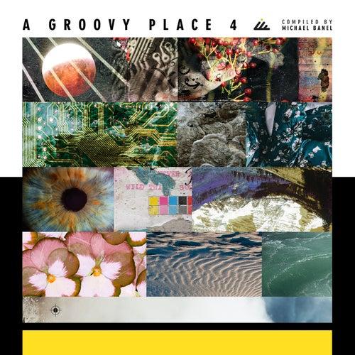 A Groovy Place 4 de Michael Banel