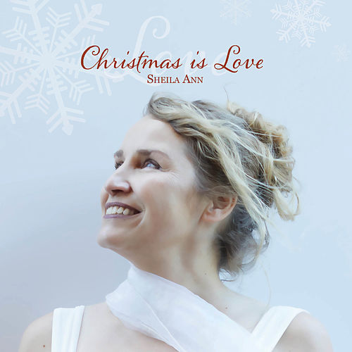 Christmas is Love by Sheila Ann Smith
