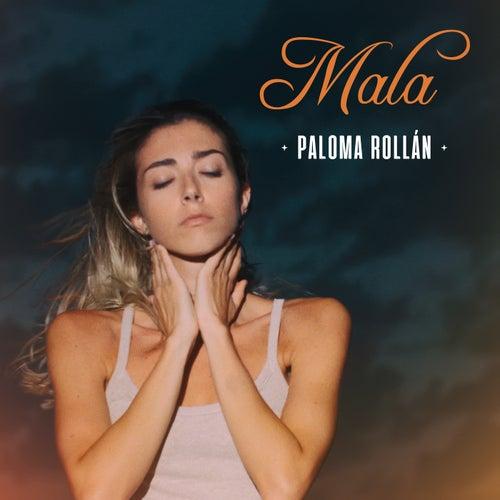 Mala by Paloma Rollán