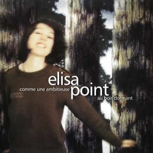 Comme une ambitieuse au bois dormant by Elisa Point