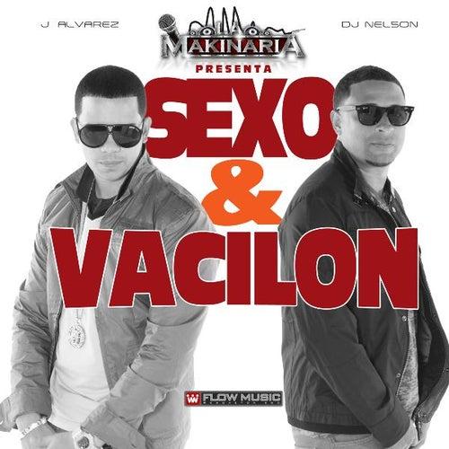Sexo Y Vacilon (feat. Dj Nelson) - Single von J. Alvarez
