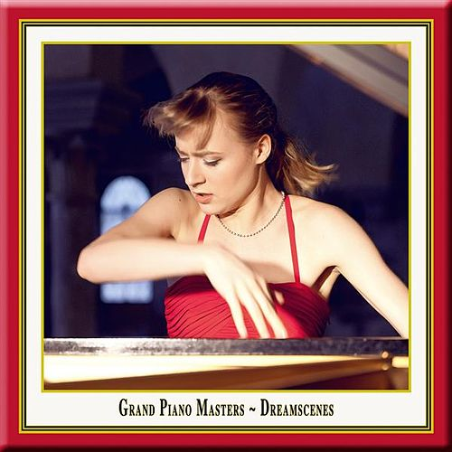 Grand Piano Masters: Dreamscenes von Magdalena Mullerperth