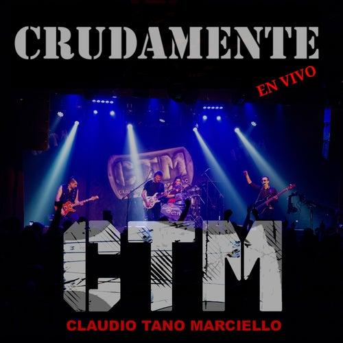 CTM Crudamente (En Vivo) de Claudio Marciello