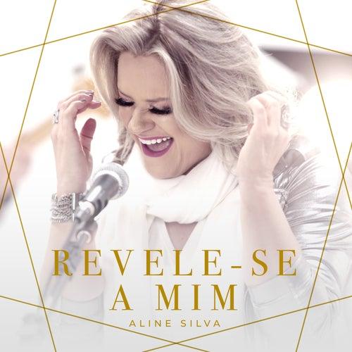 Revele-Se a Mim by Aline Silva