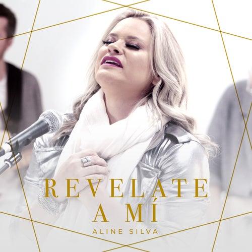 Revelate a Mí by Aline Silva