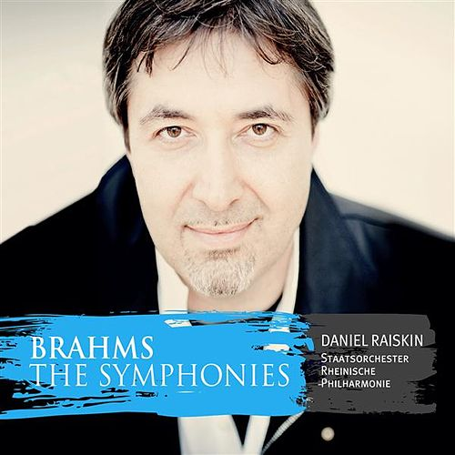 Brahms: The Symphonies by Daniel Raiskin