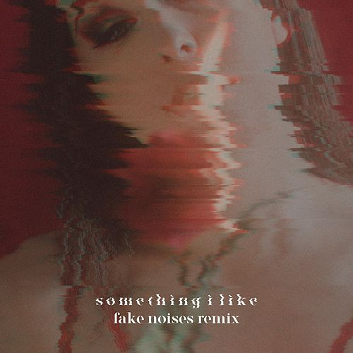 Something I Like (Fake Noises Remix) (Fake Noises Remix) by Cassandra Maze