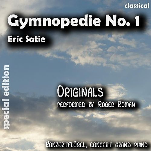 Gymnopedie No. 1 , N. 1 , Nr. 1 ( 1st Gymnopedie ) (feat. Roger Roman) - Single by Eric Satie
