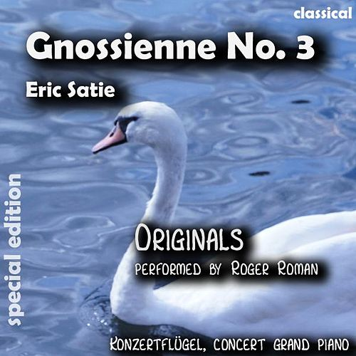Gnossienne No. 3 , N. 3 , Nr. 3 ( 3rd Gnossienne ) (feat. Roger Roman) - Single by Eric Satie