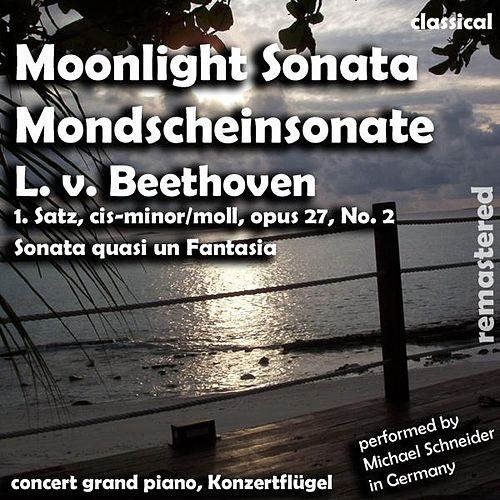 Moonlight Sonata , Mondschein Sonate (feat. Michael Schneider) - Single de Ludwig van Beethoven