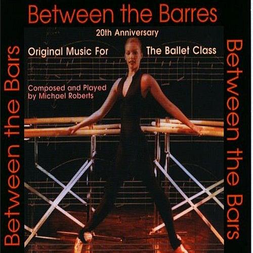 Between the Barres (Center Practice) von Michael Roberts