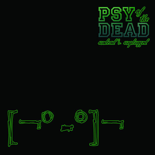 Undead & Unplugged de Psy of the Dead