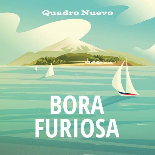 Bora furiosa von Quadro Nuevo