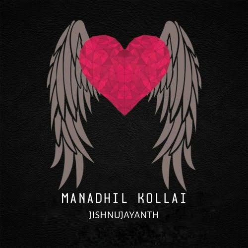 Manadhil kollai by Jishnu Jayanth