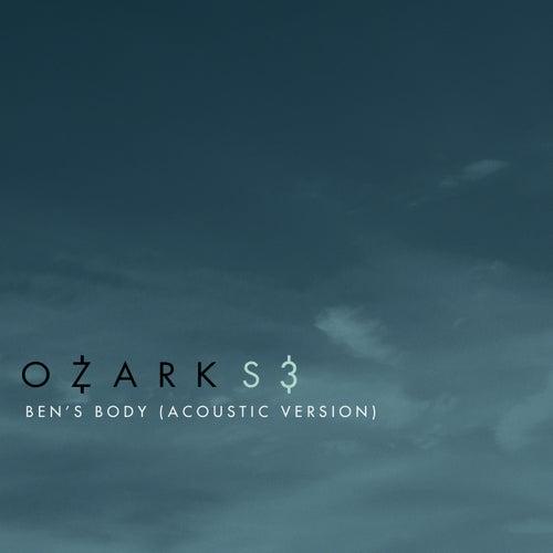 "Ben's Body (From ""Ozark"" Season 3 Original Soundtrack / Acoustic Version) de Danny Bensi"