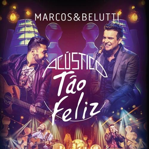 Acústico - Tão Feliz (Deluxe) de Marcos & Belutti