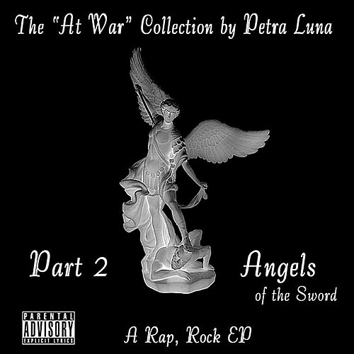 The 'At War' Collection, Part 2, Angels of the Sword - EP by Petra Luna