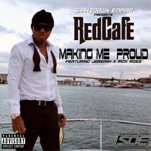 Making Me Proud von Red Cafe