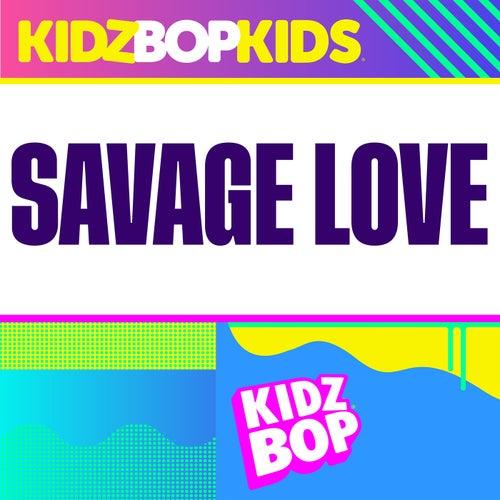 Savage Love de KIDZ BOP Kids