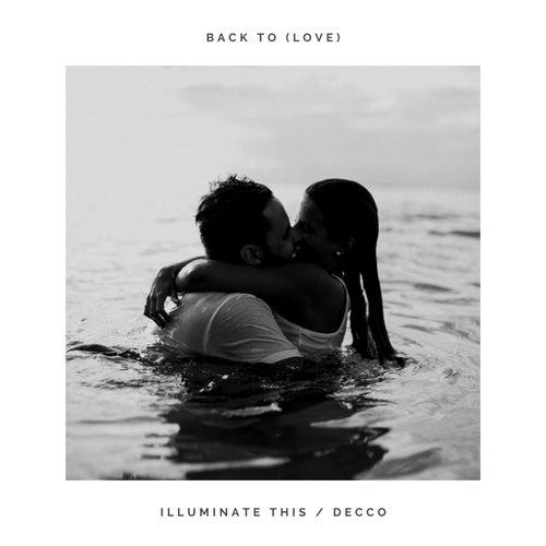 Back to (Love) von Illuminate This