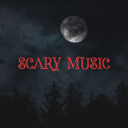 Scary Music by Various Artists