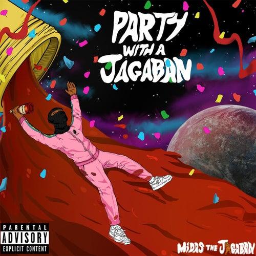 Party With A Jagaban de Midas the Jagaban