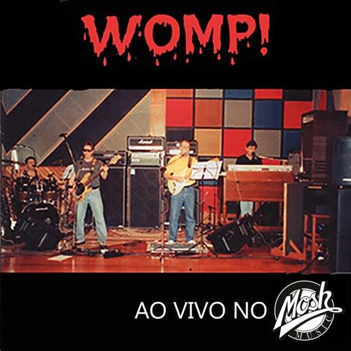Womp! ao Vivo no Mosh by Womp!
