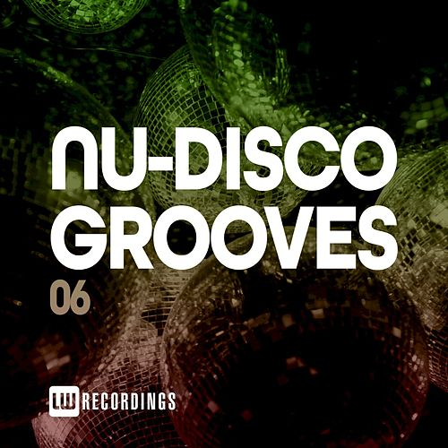 Nu-Disco Grooves, Vol. 06 by Various Artists
