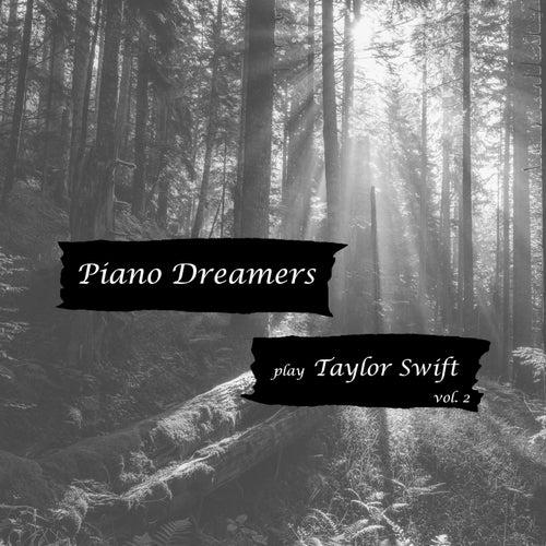 Piano Dreamers Play Taylor Swift, Vol. 2 (Instrumental) von Piano Dreamers