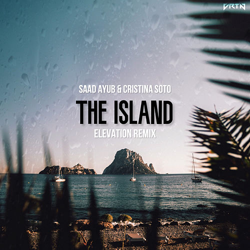The Island (Elevation Remix) by Saad Ayub
