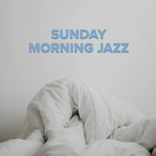 Sunday Morning Jazz de Various Artists