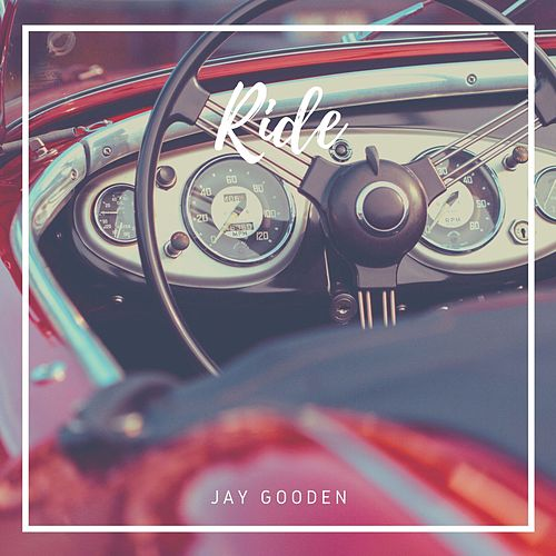 Ride by Jay Gooden