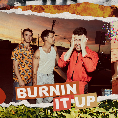 BURNIN IT UP by Jonas Brothers