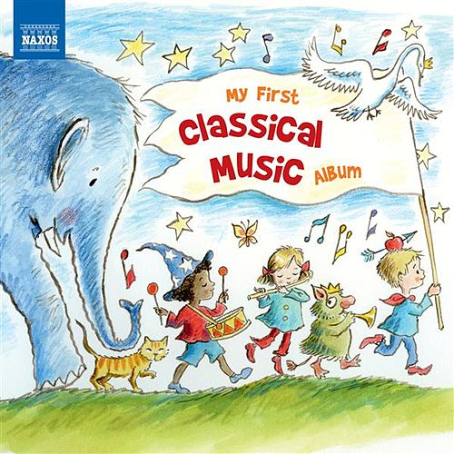 My First Classical Music Album di Various Artists