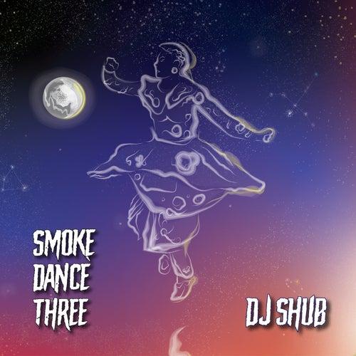 Smoke Dance Three by DJ Shub