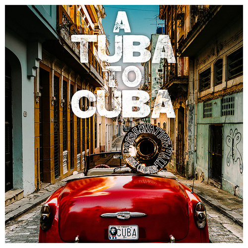 A Tuba to Cuba (Original Soundtrack) by Preservation Hall Jazz Band